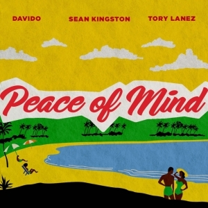 Sean Kingston - Peace Of Mind Ft. Tory Lanez & Davido